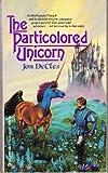 The Particolored Unicorn, Jon DeCles, 0441651925