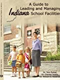 A Guide to Leading and Managing Indiana School Facilities