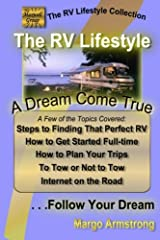 The RV Lifestyle: A Dream Come True: The Adventure Of A Lifetime (The RV Lifestyle Collection) Paperback