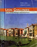 Legal Challenges for the Global Manager and Entrepreneur, Cavico, Frank and Mujtaba, Bahaudin, 0757540376