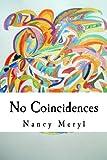 No Coincidences, Nancy Meryl, 0985957301