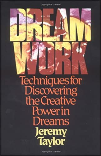Dream work techniques for discovering the creative power in dream work techniques for discovering the creative power in dreams jeremy taylor 9780809125258 amazon books fandeluxe Images