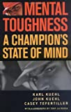 Mental Toughness, Karl Kuehl and John Kuehl, 1566636175