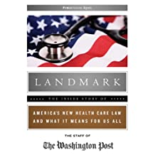 Landmark the Inside Story of America S New Health Care Law and What It Means for Us All