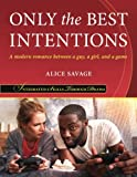 Only the Best Intentions: A modern romance between a guy, a girl, and a game (Integrated Skills Through Drama) (Volume 2)
