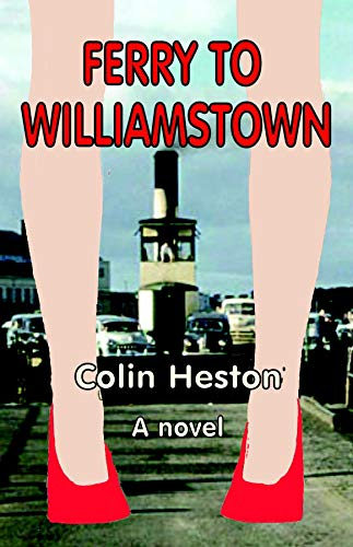 Ferry to Williamstown by [Heston, Colin]