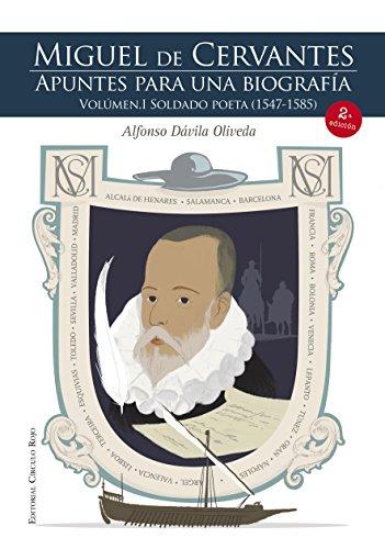Descargar Libro Miguel De Cervantes. Apuntes Para Una Biografía. Volumen I Soldado Poeta Alfonso Dávila Oliveda