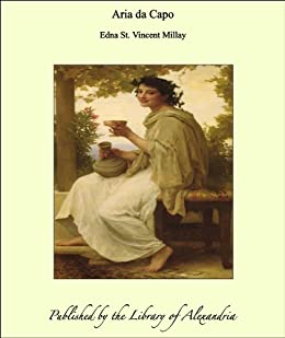 an examination of aria da capa by edna st vincent millay Read aria da capo by edna st vincent millay by edna st vincent millay for free with a 30 day free trial read ebook on the web, ipad, iphone and android.