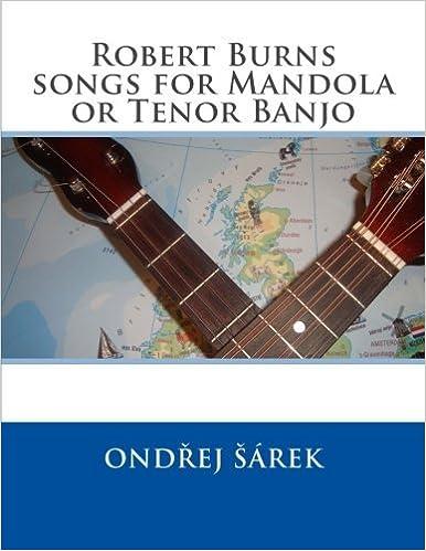 Robert Burns songs for Mandola or Tenor Banjo by Ondrej Sarek (2016-01-28)