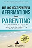 Affirmation | The 100 Most Powerful Affirmations for Parenting | 2 Amazing Affirmative Bonus Books Included for Kids & Autism: Establish Inner ... The Potential Of Your Children (Volume 43)