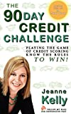 img - for The 90-Day Credit Challenge: Playing the Game of Credit Scoring- Know the Rules to Win! book / textbook / text book