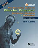 The Complete Guide to Blender Graphics: Computer