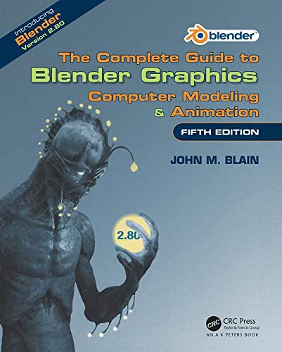 The Complete Guide to Blender Graphics: Computer Modeling & Animation, Fifth Edition (Blender Software)
