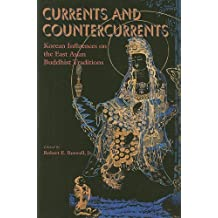 Currents and Countercurrents: Korean Influences on the East Asian Buddhist Traditions