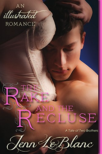 The Rake and The Recluse : an illustrated romance: A Tale Of Two Brothers (Lords of Time)