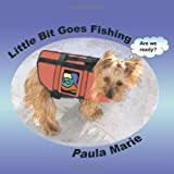 Little Bit Goes Fishing, Paula Marie, 1426949375