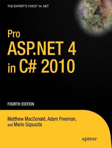 Pro ASP.NET 4 in C# 2010 by Matthew MacDonald (2010-06-29)