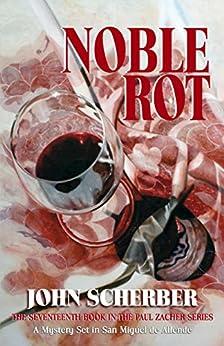 Noble Rot (Murder in Mexico Book 17) (English Edition) por [Scherber, John]