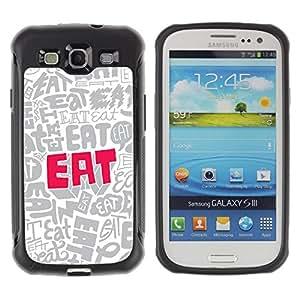 Fuerte Suave TPU GEL Caso Carcasa de Protección Funda para Samsung Galaxy S3 I9300 / Business Style Eat Quote Food Wallpaper Letters Slogan