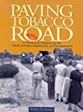Paving Tobacco Road: A Century of Progress by the North Carolina Department of Transportation
