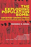 The Exploding Population Bomb: Societies under Stress, Frederic R. Siegel, 1451590121