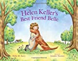 Helen Keller's Best Friend Belle, Holly M. Barry, 0807531987