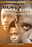 Black Male(d): Peril and Promise in the Education of African American Males (Multicultural Education Series)