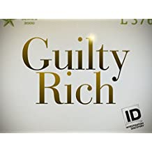 Guilty Rich Season 1
