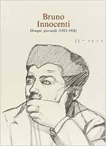 Bruno Innocenti. Disegni giovanili (1921-1928): Catalogo