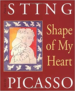 Shape Of My Heart (Art & Poetry Series): Sting, Pablo Picasso