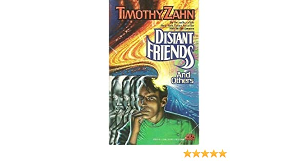 Distant Friends And Others Timothy Zahn 9780671721312 Amazon