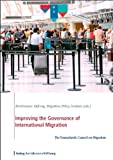 Improving the Governance of International Migration : The Transatlantic Council on Migration, Bertelsmann Stiftung, 3867933332