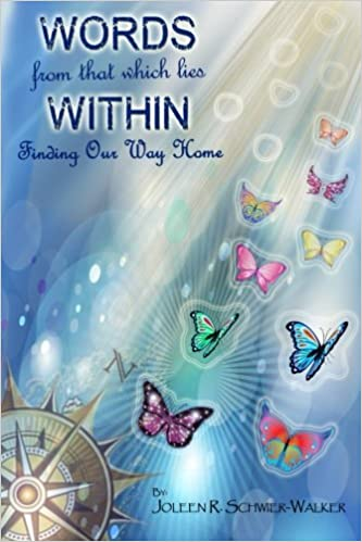 2e297f0c193 Words from that Which Lies Within  Finding Our Way Home (Series 2) (Volume  1)  Joleen R. Schwier-Walker  9781499588101  Amazon.com  Books