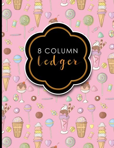"""8 Column Ledger: Account Book Ledger, Accounting Notebook Ledger, Ledger For Accounting, Cute Ice Cream & Lollipop Cover, 8.5"""" x 11"""", 100 pages (Volume 86) PDF"""