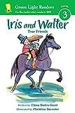 Iris and Walter: True Friends (Green Light Readers Level 3)