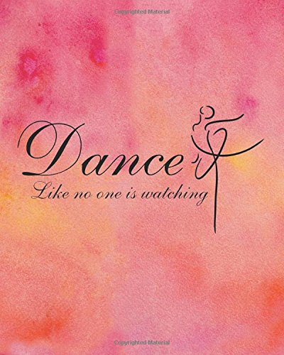 Dance like no one is watching: 8' x 10'' Dancing Blank Ruled Lined Notebook Notepad Journal To-Do-List Book Planner Lined Composition Book Gift Lined Composition Book Series (Volume 8) PDF
