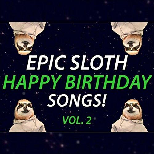 Happy Birthday Jim (Epic Sloth Rap) By Epic Happy