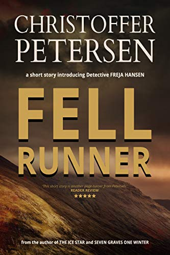 - Fell Runner: A short story of murder and pursuit in the Highlands of Scotland (Detective Freja Hansen Book 1)