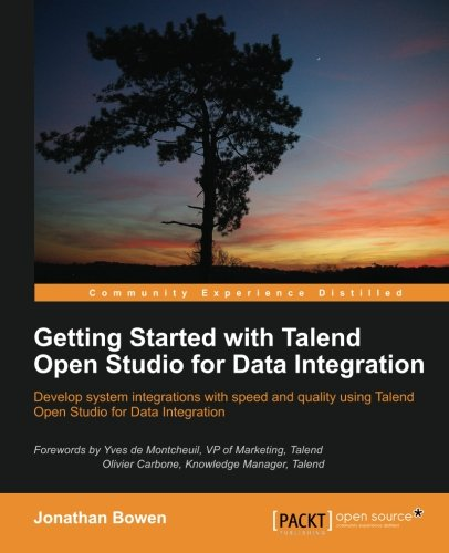 Getting Started with Talend Open Studio for Data Integration by Bowen Jonathan, Publisher : Packt Publishing