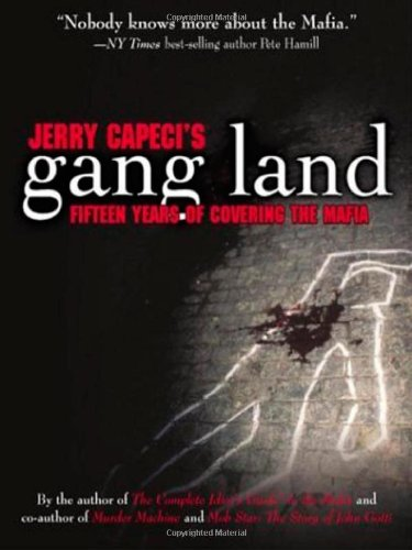 Download Jerry Capeci's Gang Land - Fifteen Years of Covering the Mafia ebook