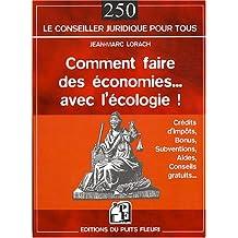 COMMENT FAIRE DES ÉCONOMIES AVEC L'ÉCOLOGIE : CRÉDITS D'IMPÔTS/SUBVENTIONS/AIDES/EXPERTISES