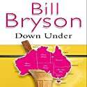 Down Under Audiobook by Bill Bryson Narrated by William Roberts