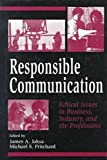 Responsible Communication, James A. Jaksa and Michael S. Pritchard, 1572730544
