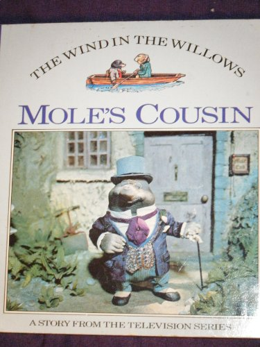 Mole's Cousin - The Wind in the Willows - A Story From the Television Series