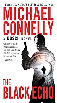 The Black Echo: A Novel (A Harry Bosch Novel Book 1) by [Connelly, Michael]