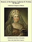 Memoirs of the Empress Catherine II. Written by