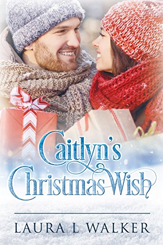 Caitlyn's Christmas Wish by [Walker, Laura L.]