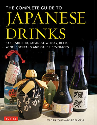 - The Complete Guide to Japanese Drinks: Sake, Shochu, Japanese Whisky, Beer, Wine, Cocktails and Other Beverages