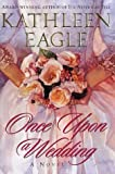 img - for Once Upon a Wedding by Kathleen Eagle (2002-07-05) book / textbook / text book