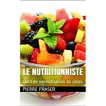 Le nutritionniste: Outil de normalisation du corps (Le corps obèse objet d'aversion t. 3) (French Edition)
